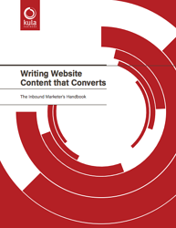 Writing Website Content that Converts: The Inbound Marketer's Handbook